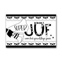 Zwart Wit Cadeaukaartje - Bedankt Super Juf